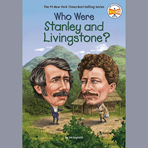 Who Were Stanley and Livingstone? cover art