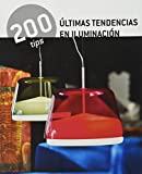 Últimas tendencias en iluminación / Latest Trends in Lighting (200 Tips)