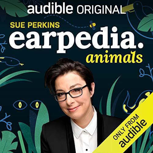 Sue Perkins Earpedia: Animals audiobook cover art