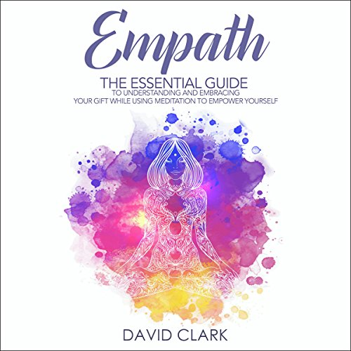 Empath     The Essential Guide to Understanding and Embracing Your Gift While Using Meditation to Empower Yourself (Empath Healing, Volume 1)              Autor:                                                                                                                                 David Clark                               Sprecher:                                                                                                                                 Heather Kae Smith                      Spieldauer: 1 Std. und 46 Min.     Noch nicht bewertet     Gesamt 0,0