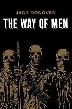 The Way of Men by Jack Donovan  10-Apr-2012  Paperback