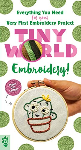 Tiny World: Embroidery! - Kit: Everything You Need for Your Very First Embroidery Project