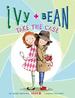 Ivy and Bean Take the Case: Book 10 by [Annie Barrows, Sophie Blackall]