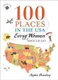Image of 100 Places in the USA Every Woman Should Go