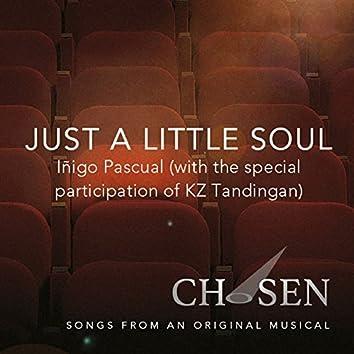 Just a Little Soul