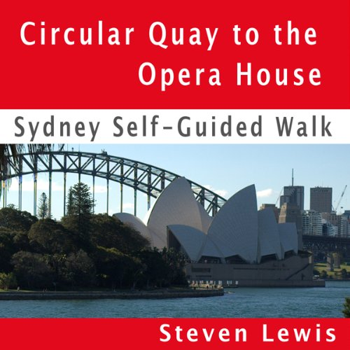 Opera House & Botanic Gardens, Sydney, Self-Guided Audio Walk  By  cover art