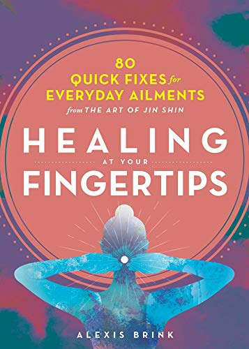 Healing at Your Fingertips: Quick Fixes from the Art of Jin Shin (English Edition)