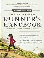 The Beginning Runner's Handbook: The Proven 13-Week RunWalk Program by Ian MacNeill SportMedBC(2012-03-27)