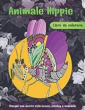 Animale Hippie - Libro da colorare - Disegni con motivi stile henné, paisley e mandala 🐼 🐫 🐵 🐘 🐒 🐨 🐦 (Italian Edition)