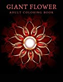 Giant Flower Coloring Book: Mandala coloring book for adults to reduce stress and anxiety 8.5x11