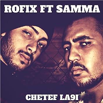 Chetef La9i (feat. Samma)