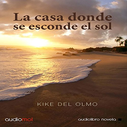 La casa donde se esconde el sol [The House of the Setting Sun] audiobook cover art