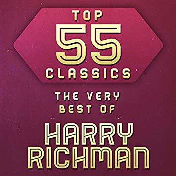 Top 55 Classics - The Very Best of Harry Richman