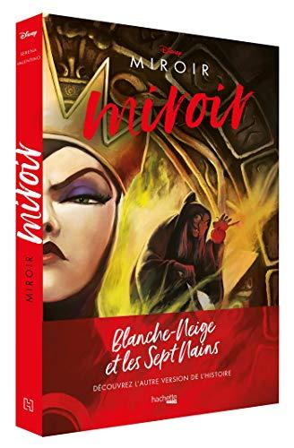 Villains Disney Miroir, miroir: L'histoire de la Méchante Reine