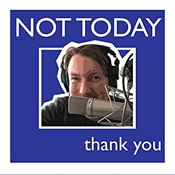 Not Today, Thank You (The Annual 2020, Vol. 1)