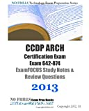 CCDP ARCH Certification Exam Exam 642-874 ExamFOCUS Study Notes & Review Questions 2013