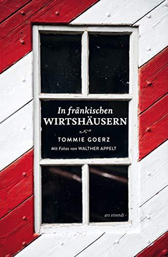 In fränkischen Wirtshäusern: 19 ausgewählte Wirtshäuser in Ober-, Mittel- und Unterfranken