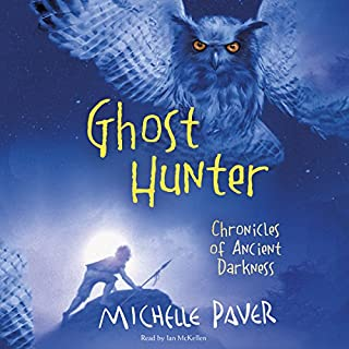 Ghost Hunter     Chronicles of Ancient Darkness, Book 6              By:                                                                                                                                 Michelle Paver                               Narrated by:                                                                                                                                 Ian McKellen                      Length: 6 hrs and 19 mins     224 ratings     Overall 4.8