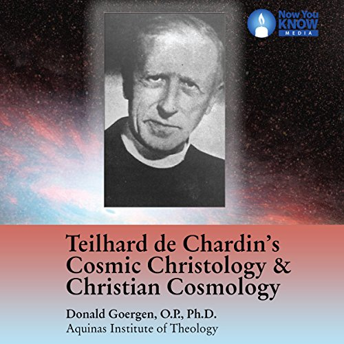 Teilhard de Chardin's Cosmic Christology and Christian Cosmology copertina