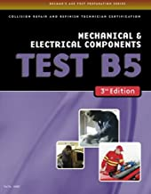 ASE Test Preparation Collision Repair and Refinish- Test B5 Mechanical and Electrical Components (ASE Test Prep for Collis...