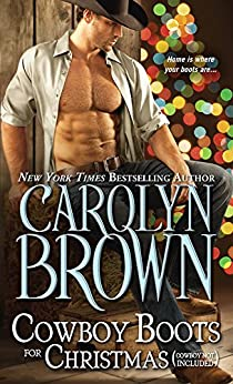 Cowboy Boots for Christmas: (Cowboy not included) (Burnt Boot, Texas Book 1) by [Carolyn Brown]