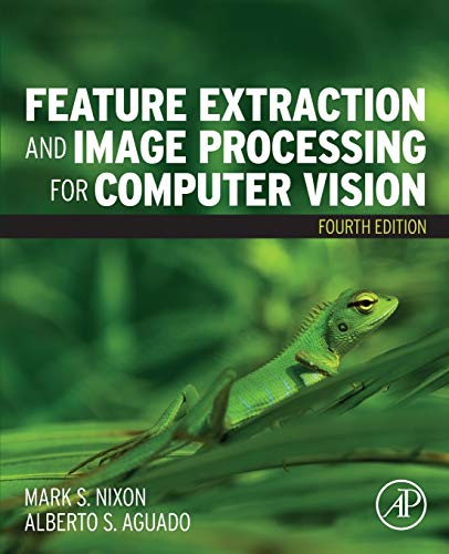 Compare Textbook Prices for Feature Extraction and Image Processing for Computer Vision 4 Edition ISBN 9780128149768 by Nixon, Mark,Aguado, Alberto