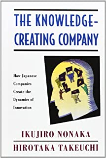 The Knowledge-Creating Company: How Japanese Companies Create the Dynamics of Innovation (English Edition)