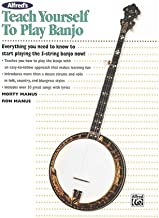 Alfred's Teach Yourself to Play Banjo, Complete Starter Pack: Everything You Need to Know to Start Playing the 5-String Ba...