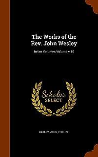 The Works of the REV. John Wesley: In Ten Volumes Volume V.10