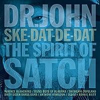 Ske-Dat-De Dat... The Spirit Of Satch by Dr. John
