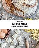 Farina e farine: La passione per il pane e gli impasti...