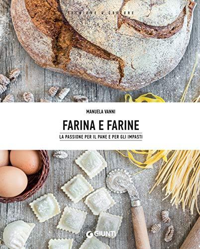 Farina e farine: La passione per il pane e gli impasti