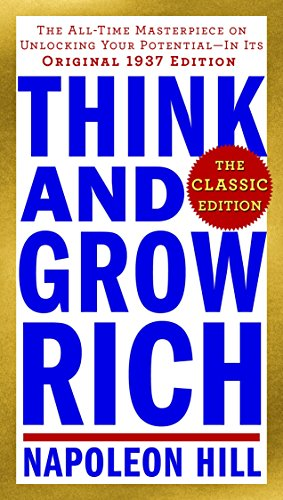Compare Textbook Prices for Think and Grow Rich: The Classic Edition: The All-Time Masterpiece on Unlocking Your Potential--In Its Original 1937 Edition Think and Grow Rich Series Classic ed. Edition ISBN 9780143110163 by Hill, Napoleon
