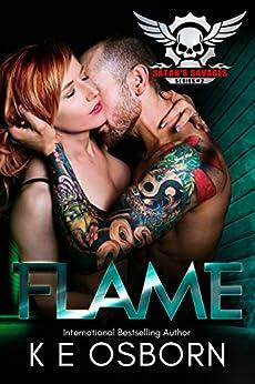 Flame (Satan's Savages MC Series Book 2) by [K E Osborn]