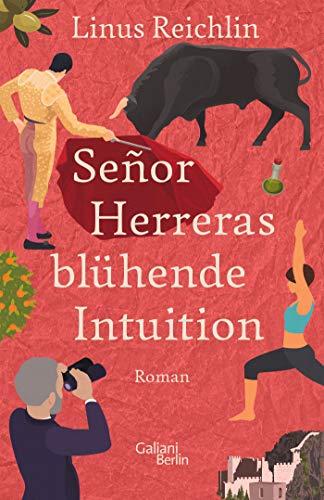 Buchseite und Rezensionen zu 'SeñorHerreras blühende Intuition: Roman' von Linus Reichlin