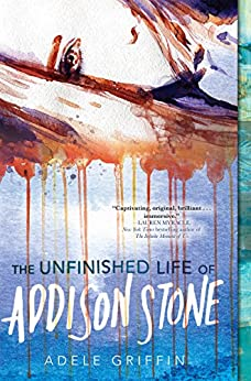 The Unfinished Life of Addison Stone: A Novel by [Adele Griffin]