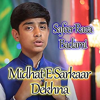 Midhat E Sarkaar Dekhna