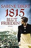 1815 - Blutfrieden: Roman