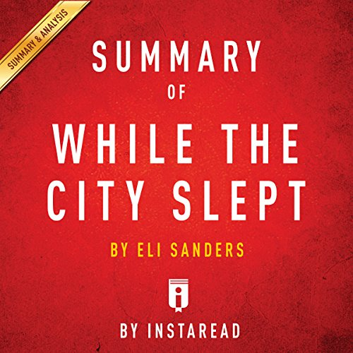 Summary of While the City Slept, by Eli Sanders | Includes Analysis audiobook cover art