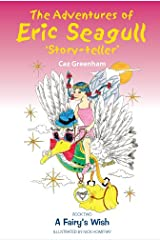 The Adventures of Eric Seagull 'Story-teller': Book 2 A Fairy's Wish Kindle Edition