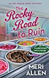The Rocky Road to Ruin: An Ice Cream Shop Mystery (Ice Cream Shop Mysteries, 1)
