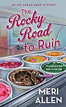The Rocky Road to Ruin  An Ice Cream Shop Mystery  Ice Cream Shop Mysteries 1