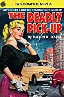 Deadly Pick-Up, The & Killer Take All!