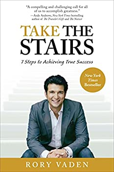 Take the Stairs  7 Steps to Achieving True Success