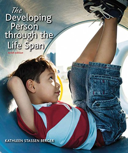 Compare Textbook Prices for The Developing Person Through the Life Span Tenth Edition ISBN 9781319015879 by Berger, Kathleen Stassen