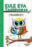 Eule Eva Tagebuch 10 - Eva und Baby Mo: Kinderbücher ab 6-8 Jahre (Erstleser Mädchen und Jungen)