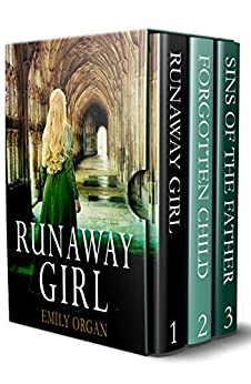 The Runaway Girl Series: Historical Thrillers Books 1-3 (The Runaway Girl Series Boxset) by [Emily Organ]