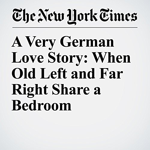 A Very German Love Story: When Old Left and Far Right Share a Bedroom copertina