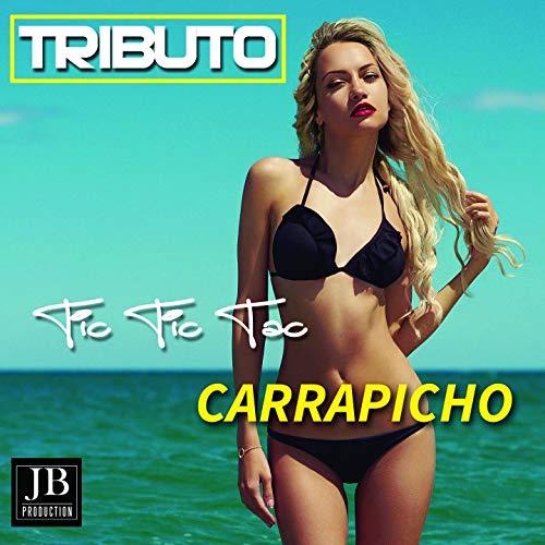 Tic Tic Tac (Tributo Carrapicho) [Explicit]