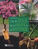 L'Art du semis de la greffe et du bouturage